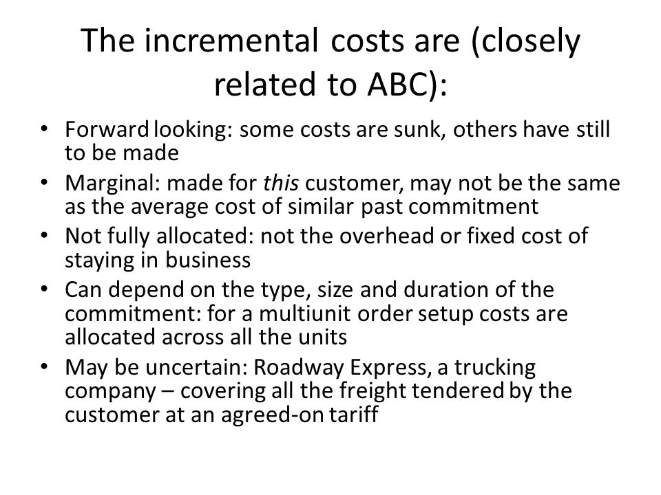 The incremental costs are (closely related to ABC):