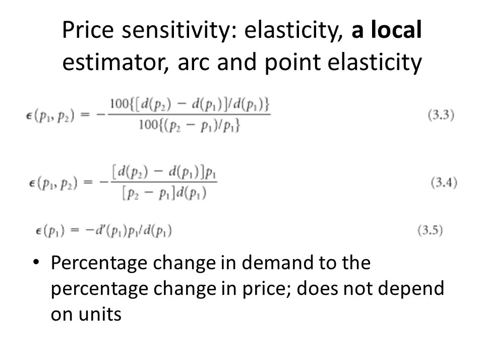 Price sensitivity: elasticity, a local estimator, arc and point elasticity