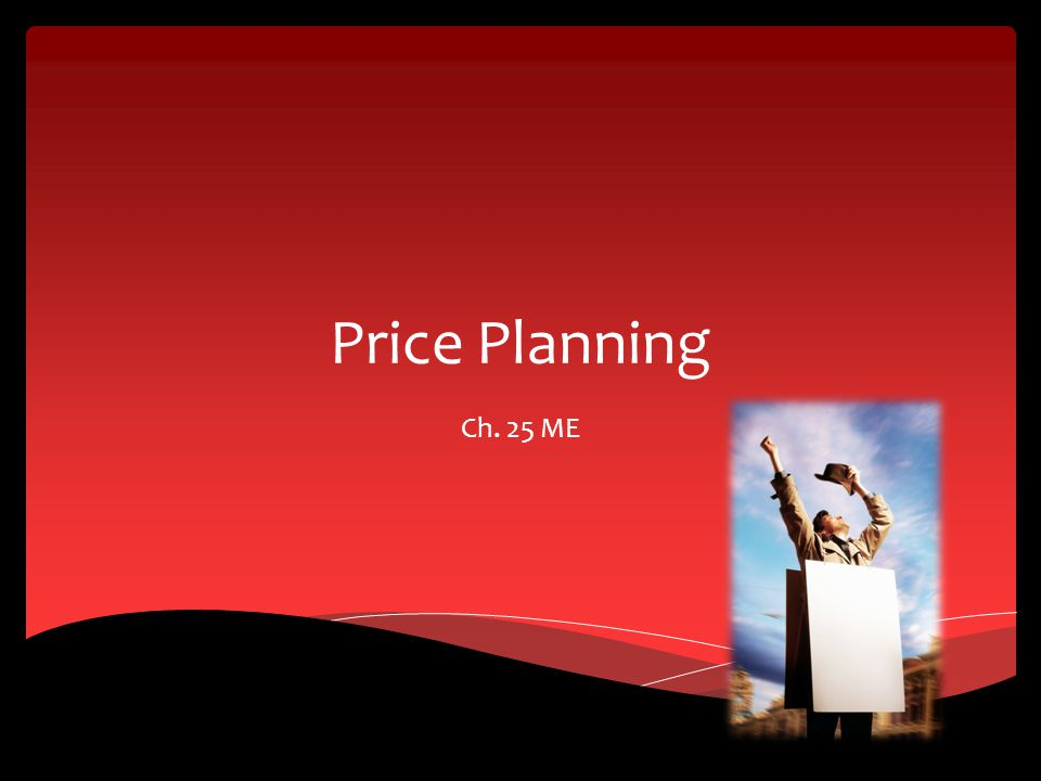 Price Planning Ch. 25 ME