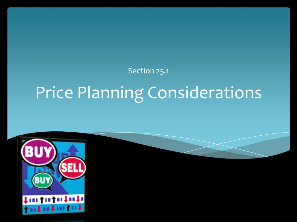 Price Planning Considerations