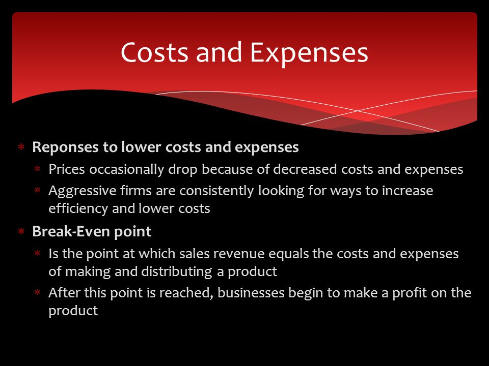 Costs and Expenses Reponses to lower costs and expenses