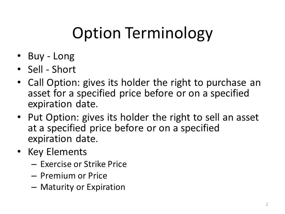 Option Terminology Buy - Long Sell - Short