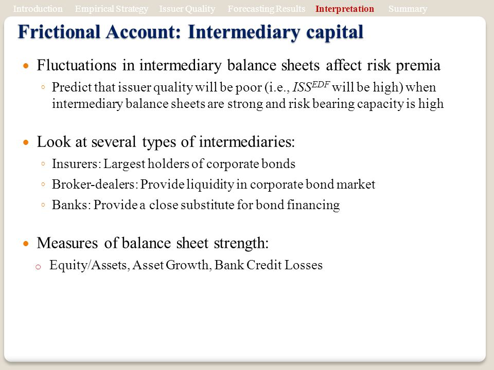 Frictional Account: Intermediary capital