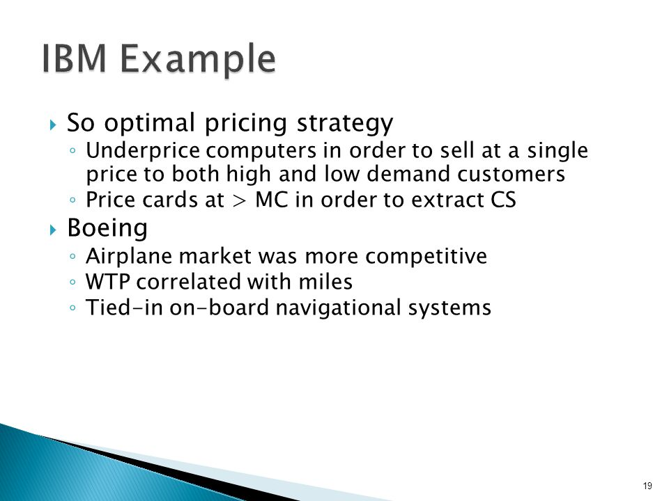 IBM Example So optimal pricing strategy Boeing