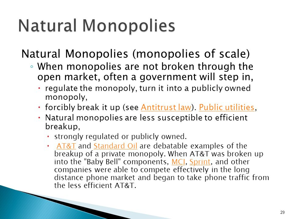 Natural Monopolies Natural Monopolies (monopolies of scale)
