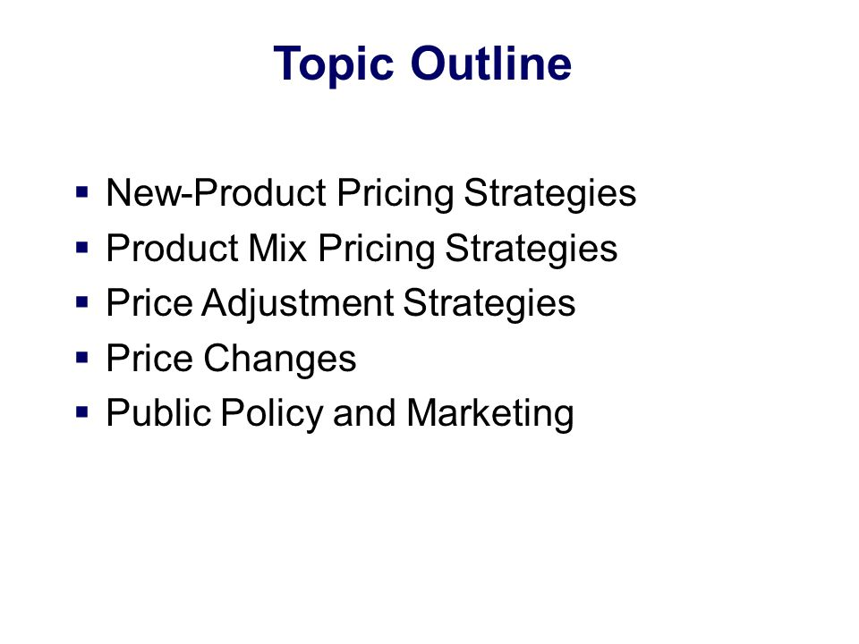 Topic Outline New-Product Pricing Strategies