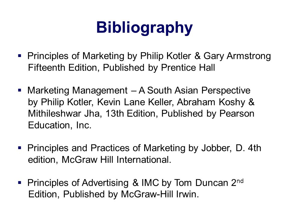 Bibliography Principles of Marketing by Philip Kotler & Gary Armstrong
