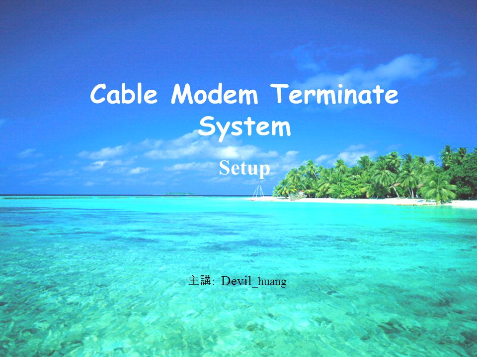 Cable Modem Terminate System