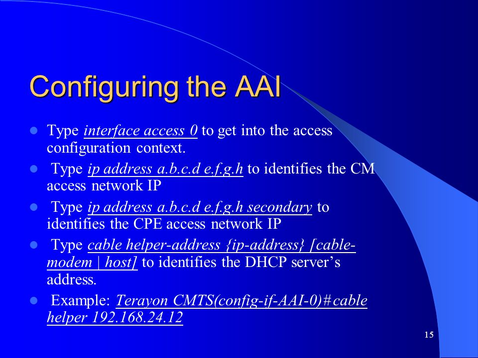 Configuring the AAI Type interface access 0 to get into the access configuration context.