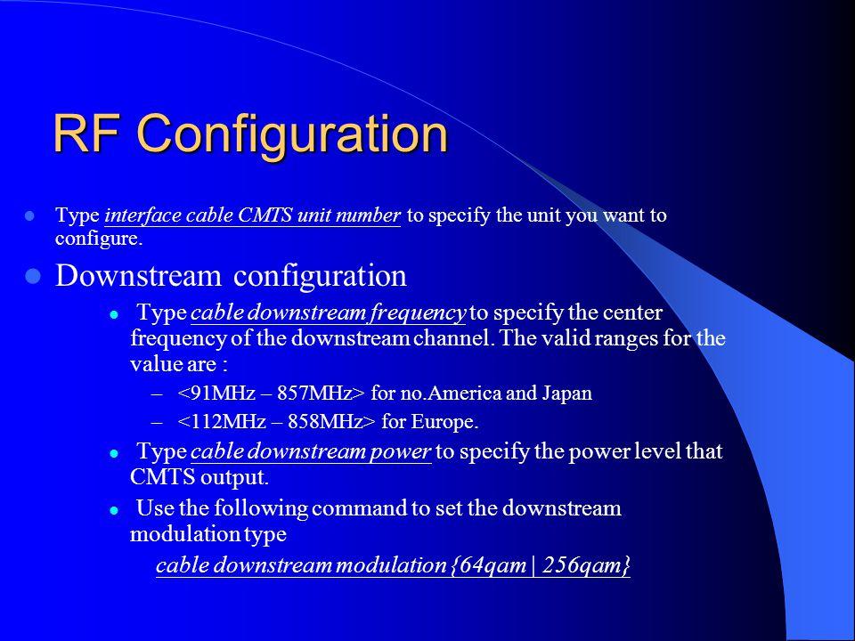 RF Configuration Downstream configuration