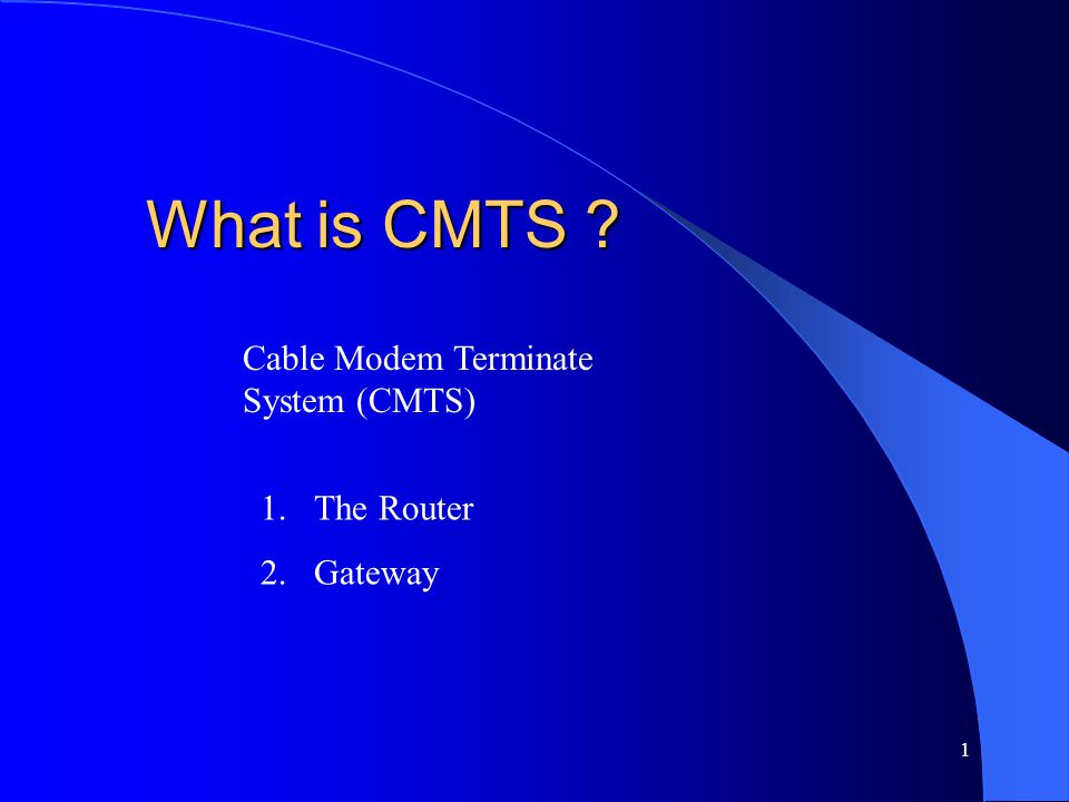 What is CMTS Cable Modem Terminate System (CMTS) The Router Gateway