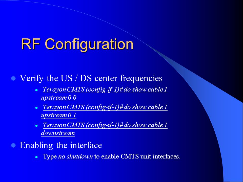 RF Configuration Verify the US / DS center frequencies