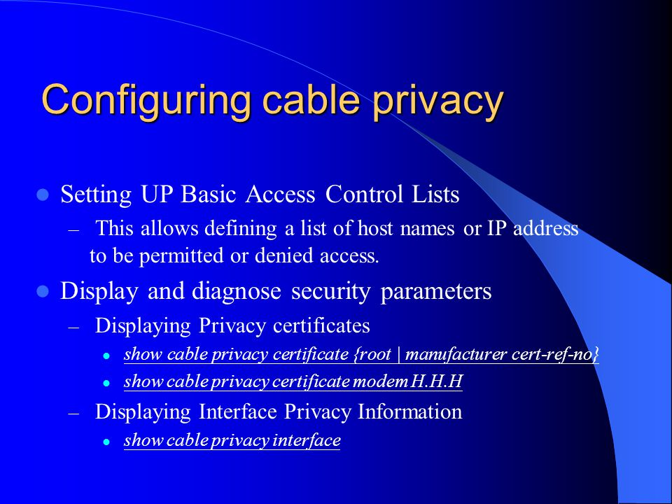 Configuring cable privacy