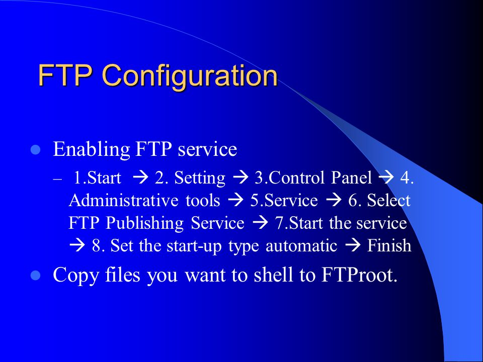FTP Configuration Enabling FTP service