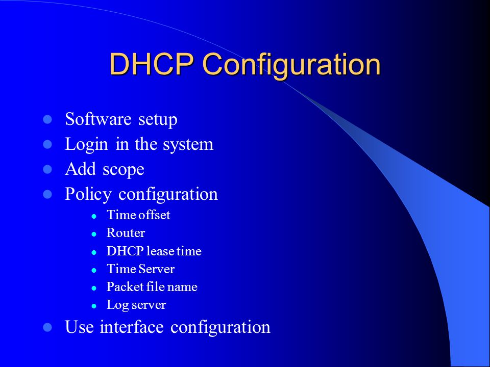 DHCP Configuration Software setup Login in the system Add scope