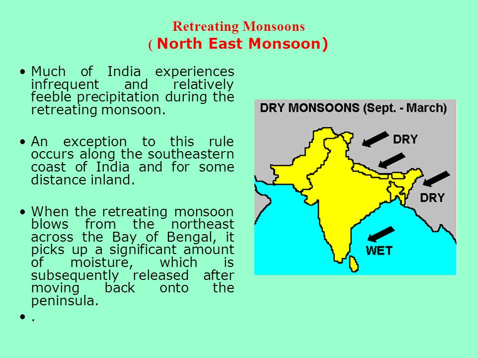 Retreating Monsoons ( North East Monsoon)