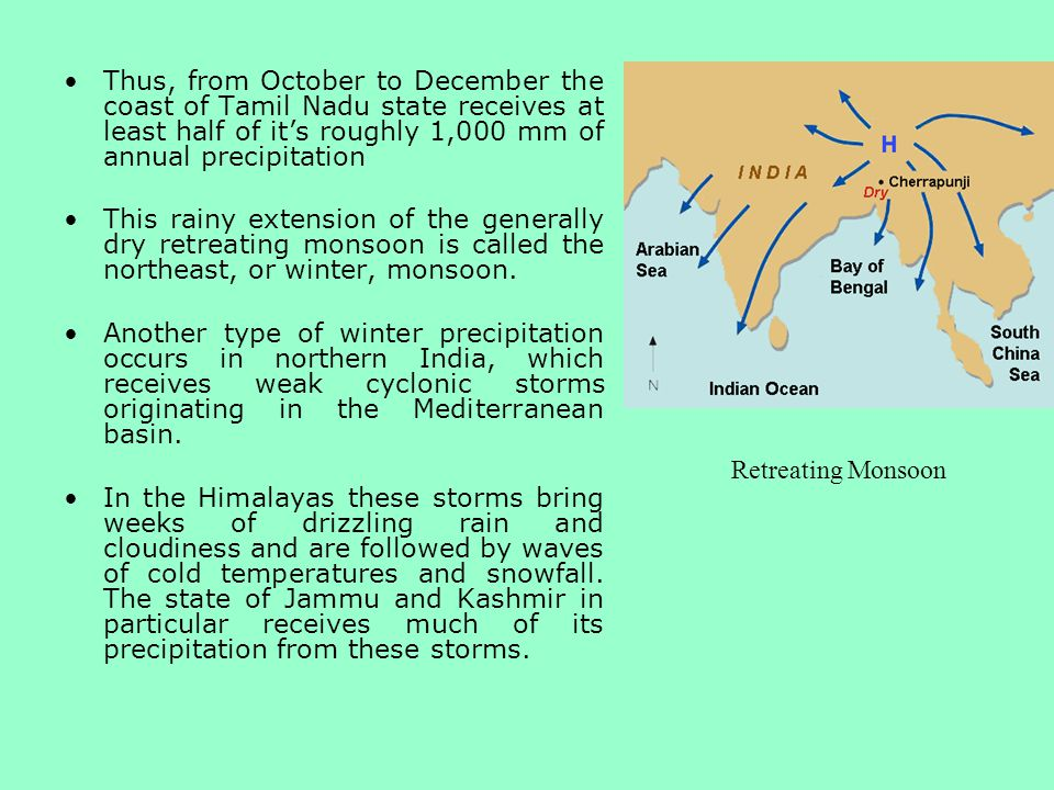 Thus, from October to December the coast of Tamil Nadu state receives at least half of it's roughly 1,000 mm of annual precipitation