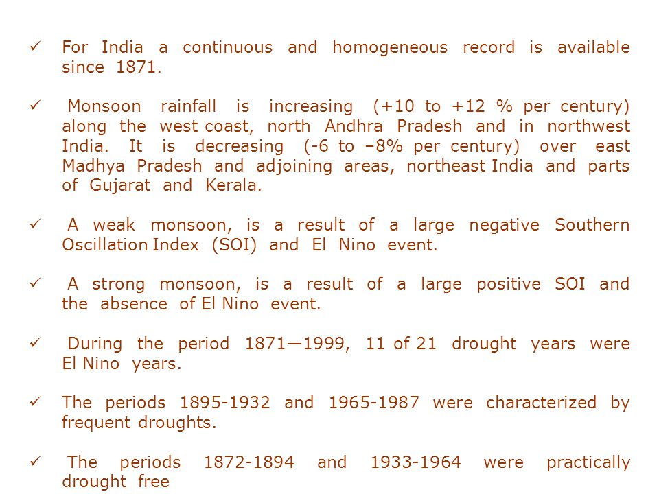 For India a continuous and homogeneous record is available since 1871.
