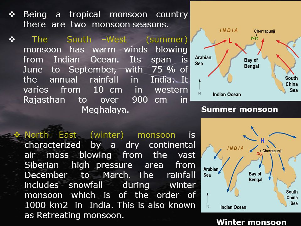 Being a tropical monsoon country there are two monsoon seasons.