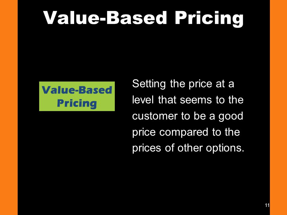 Value-Based Pricing Chapter 18 Setting the Right Price.