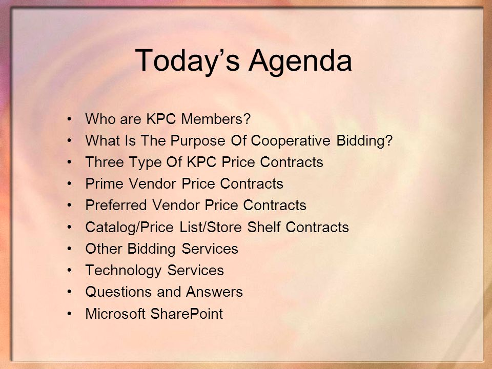 Today's Agenda Who are KPC Members
