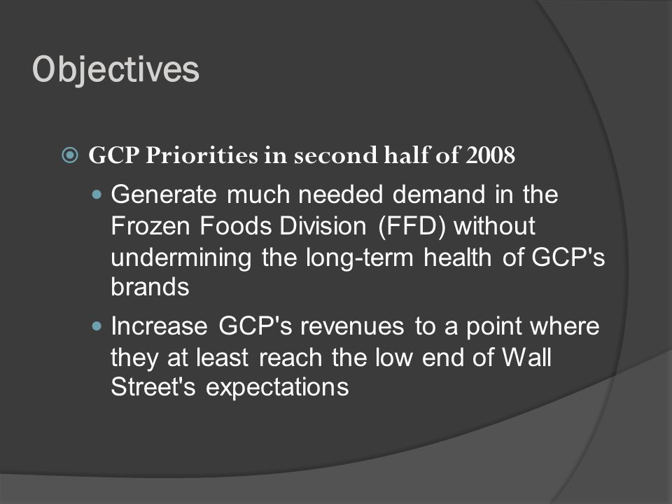 Objectives GCP Priorities in second half of 2008