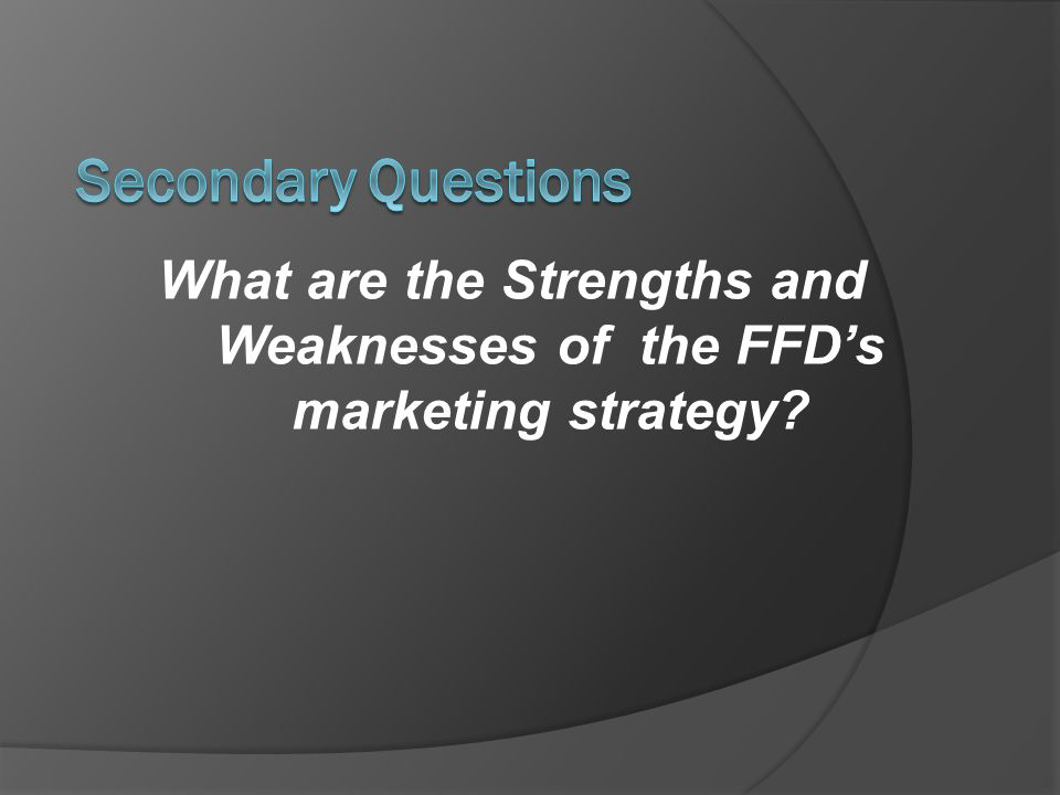What are the Strengths and Weaknesses of the FFD's marketing strategy