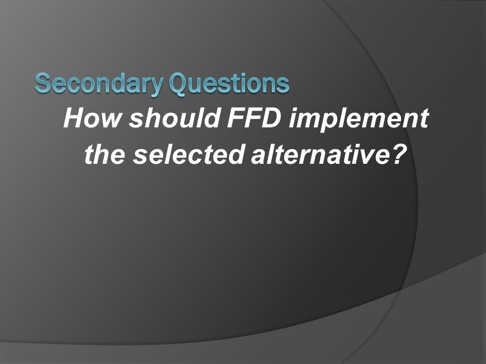 How should FFD implement the selected alternative
