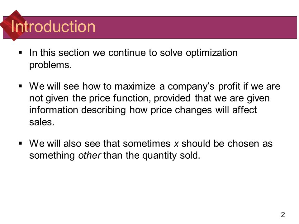 Introduction In this section we continue to solve optimization problems.