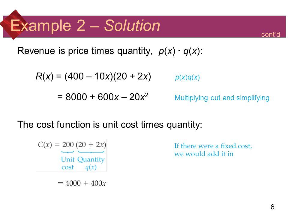 Example 2 – Solution Revenue is price times quantity, p(x) · q(x):