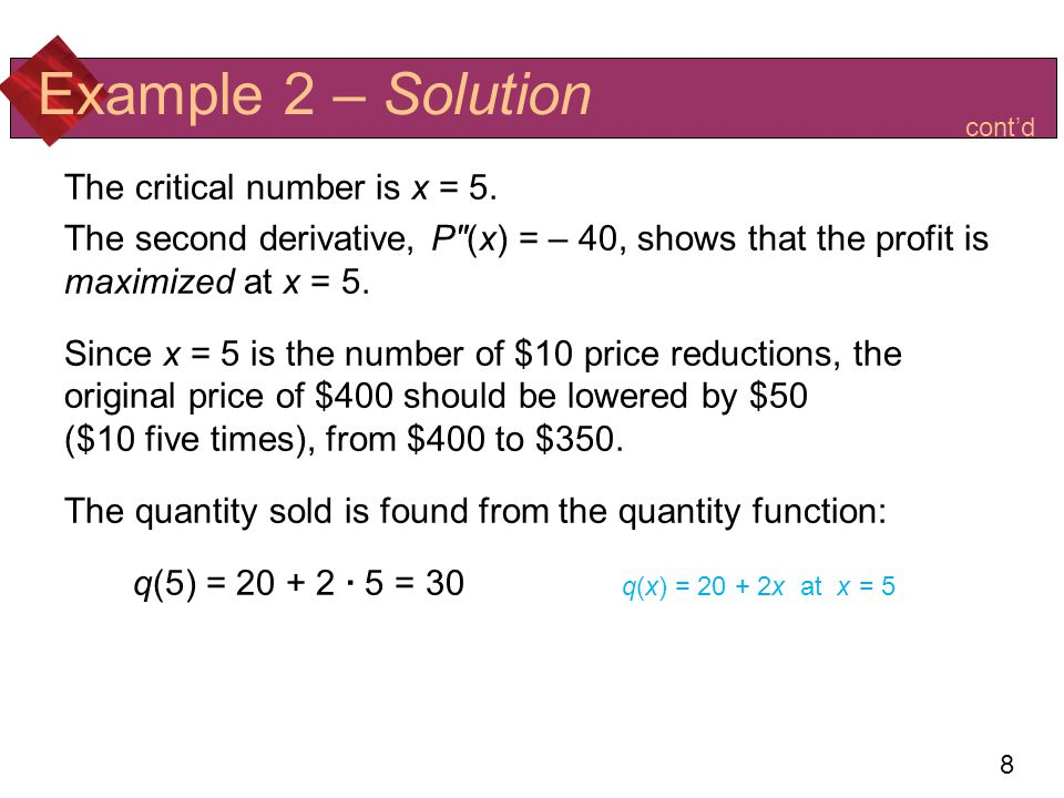 Example 2 – Solution The critical number is x = 5.