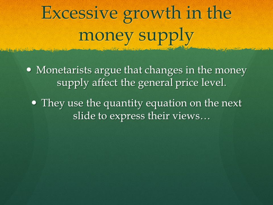 Excessive growth in the money supply