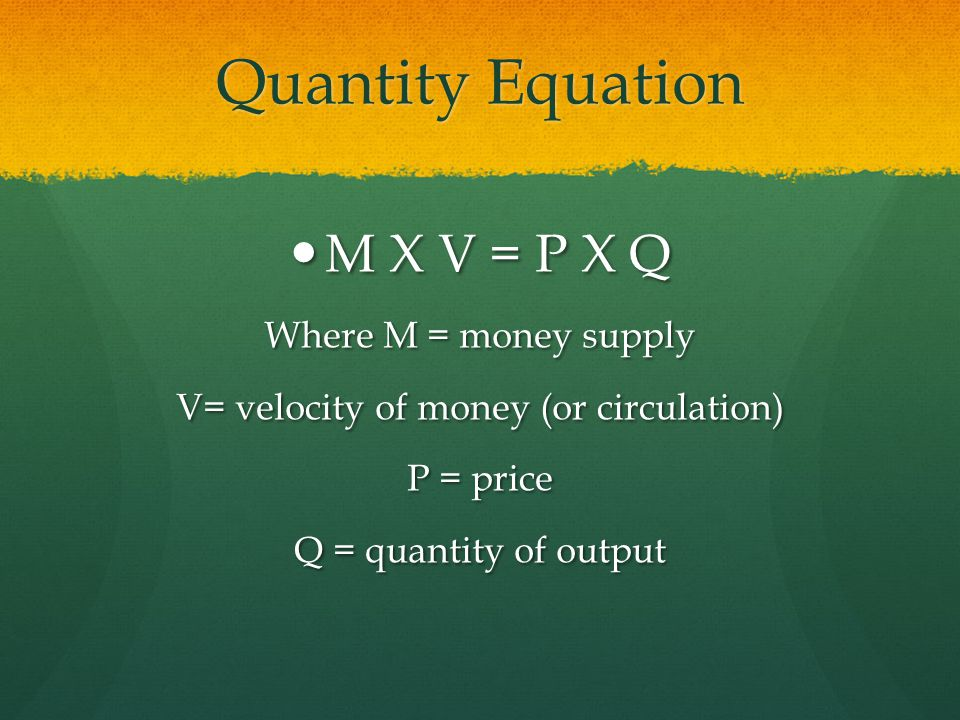 V= velocity of money (or circulation)