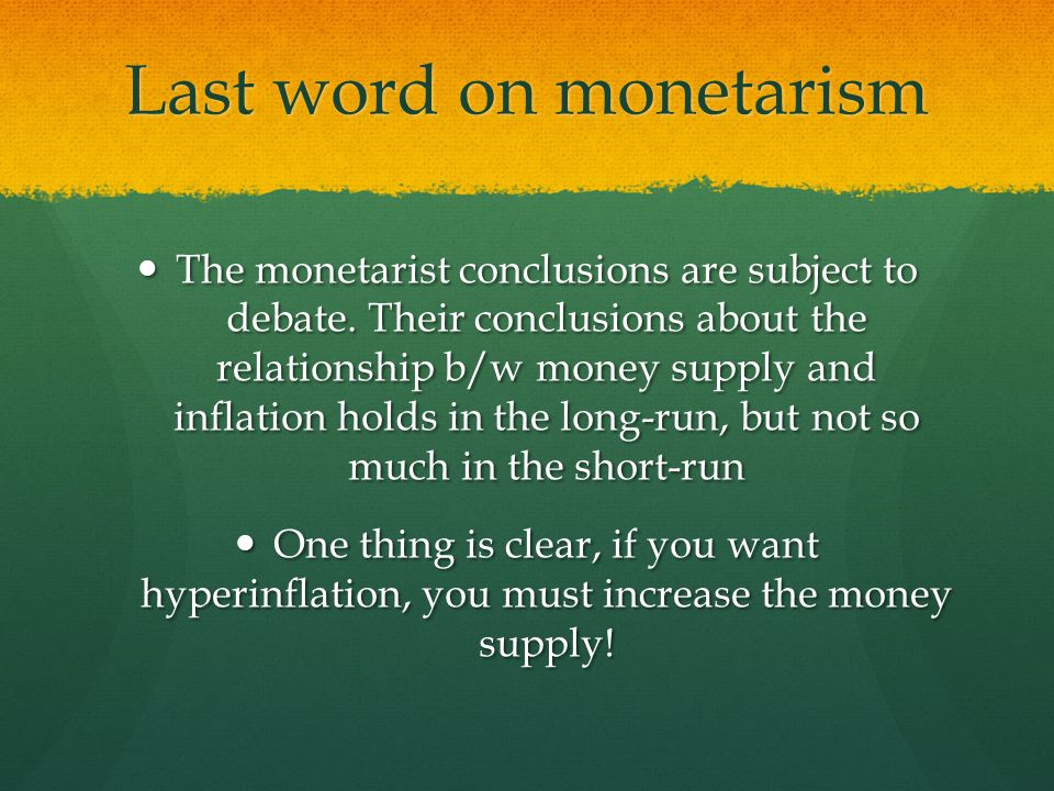 Last word on monetarism