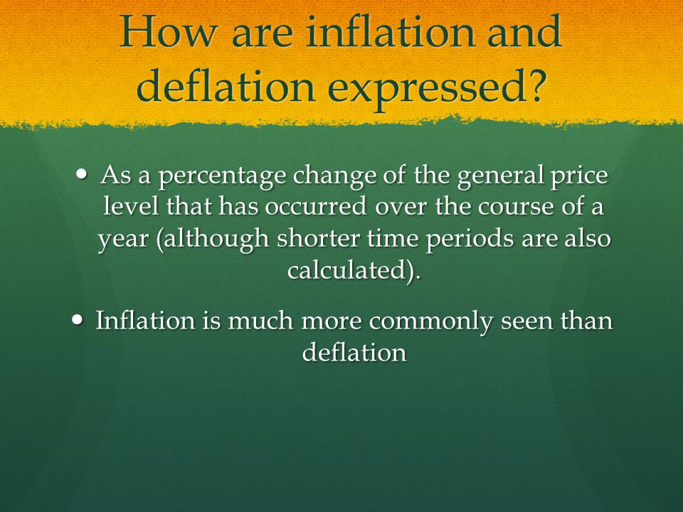 How are inflation and deflation expressed