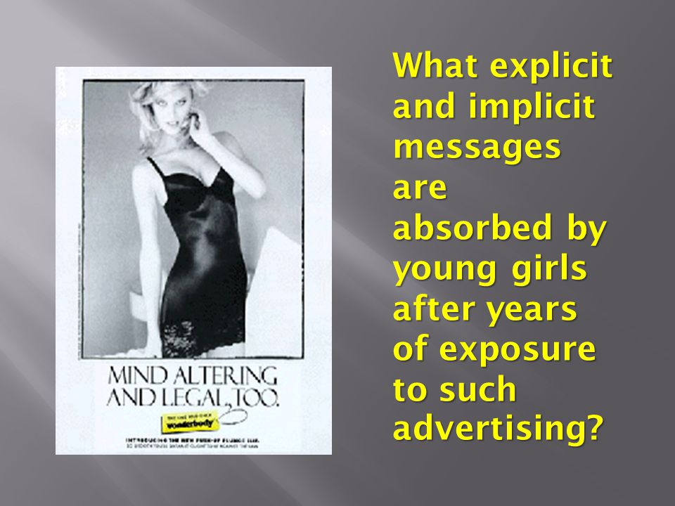 What explicit and implicit messages are absorbed by young girls after years of exposure to such advertising