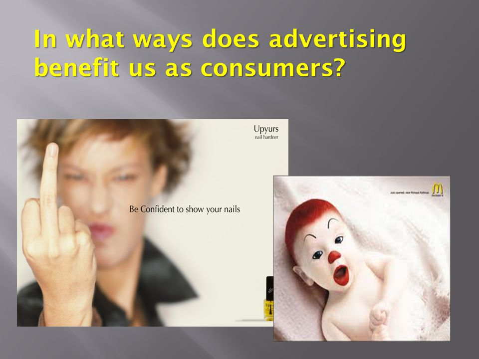 In what ways does advertising benefit us as consumers