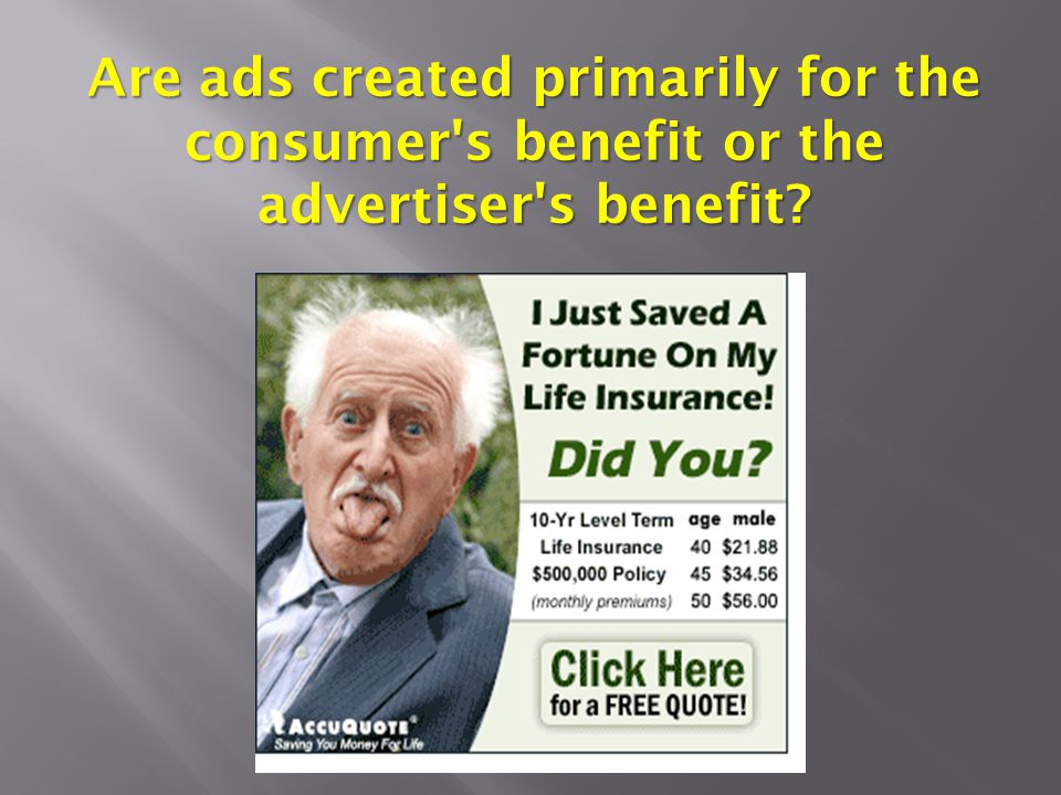 Are ads created primarily for the consumer s benefit or the advertiser s benefit