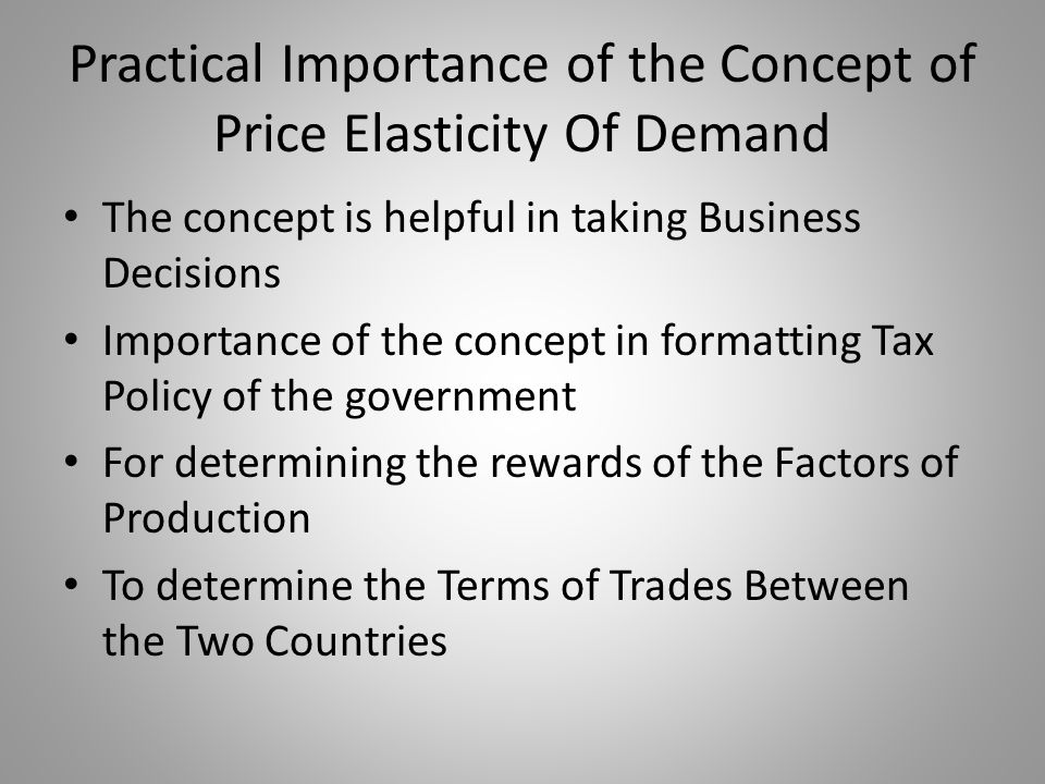 Practical Importance of the Concept of Price Elasticity Of Demand