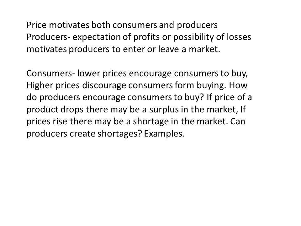 Price motivates both consumers and producers
