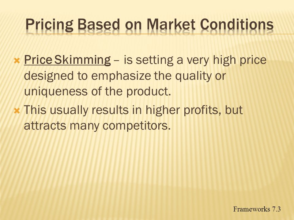 Pricing Based on Market Conditions