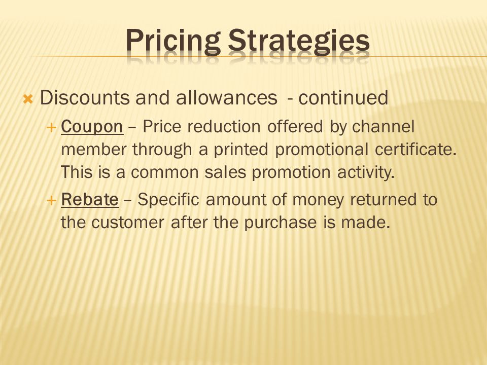 Pricing Strategies Discounts and allowances - continued