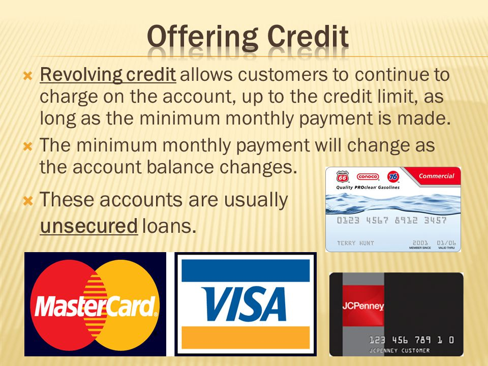Offering Credit These accounts are usually unsecured loans.