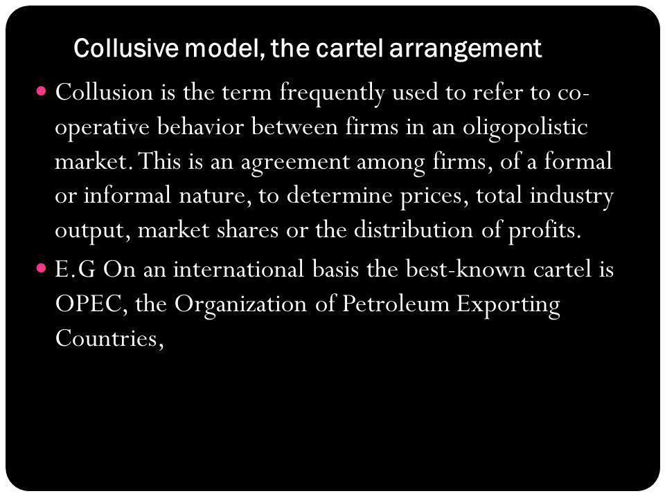 Collusive model, the cartel arrangement
