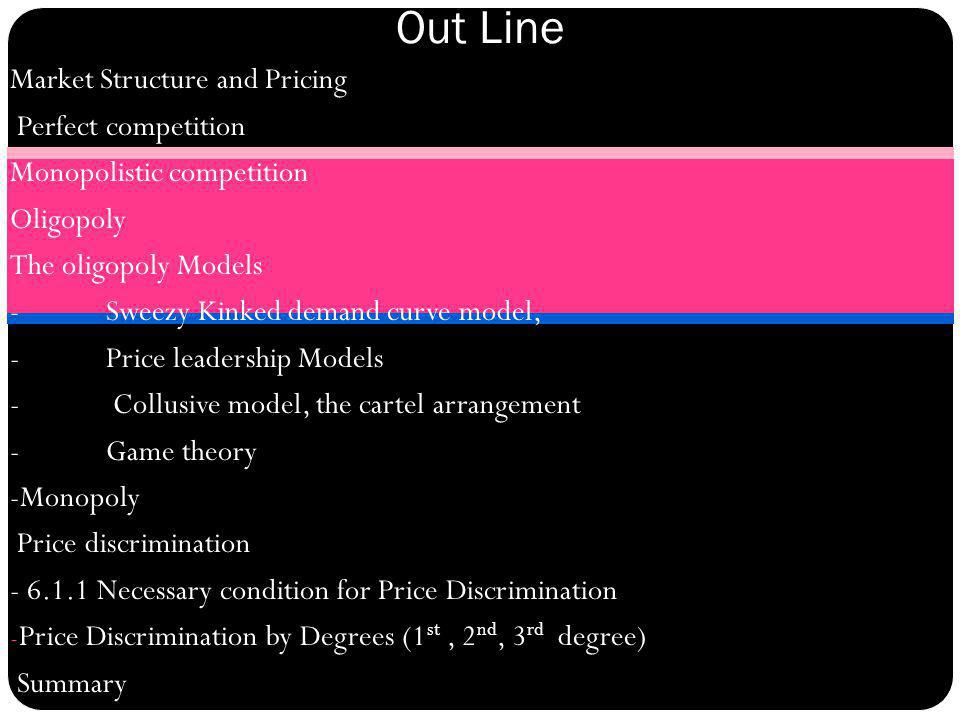 Out Line Market Structure and Pricing Perfect competition