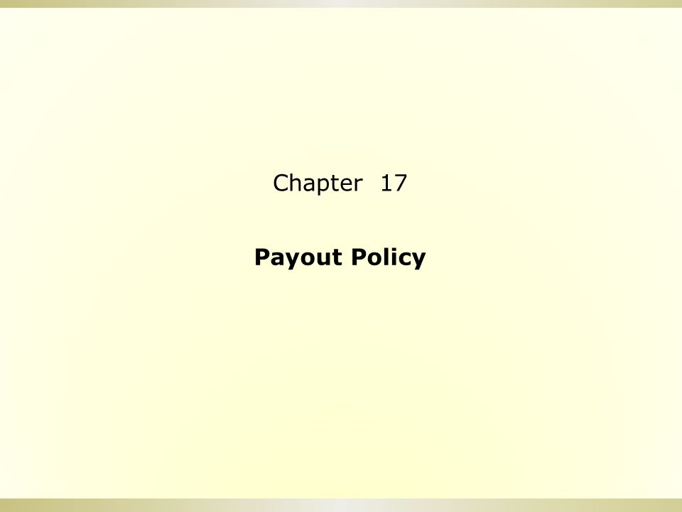 Chapter 17 Payout Policy