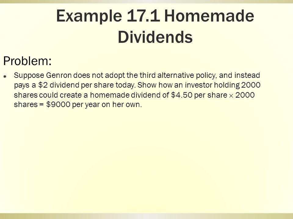 Example 17.1 Homemade Dividends
