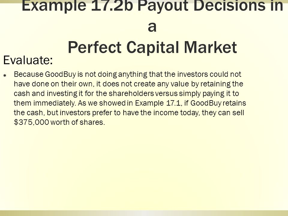 Example 17.2b Payout Decisions in a Perfect Capital Market