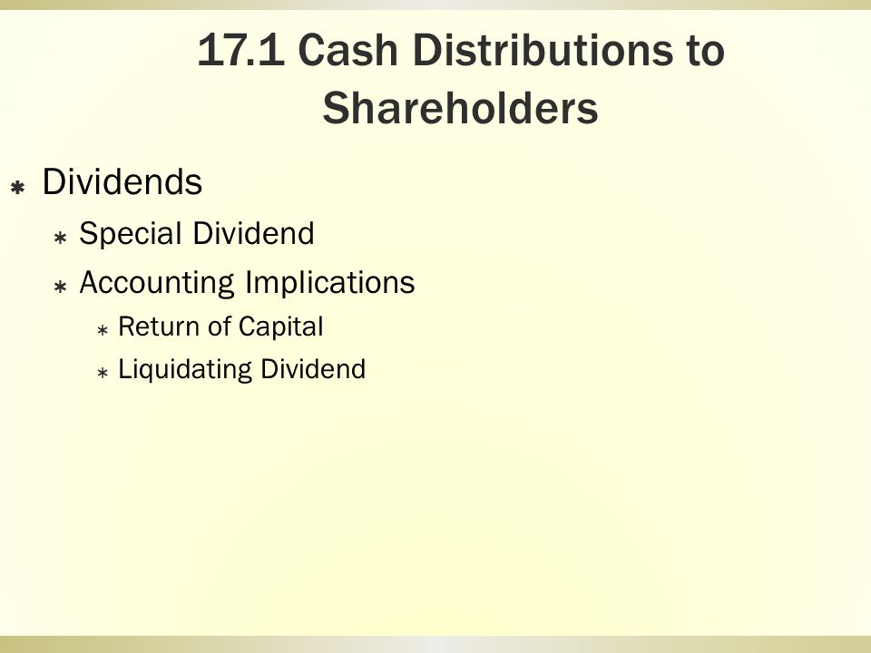 17.1 Cash Distributions to Shareholders
