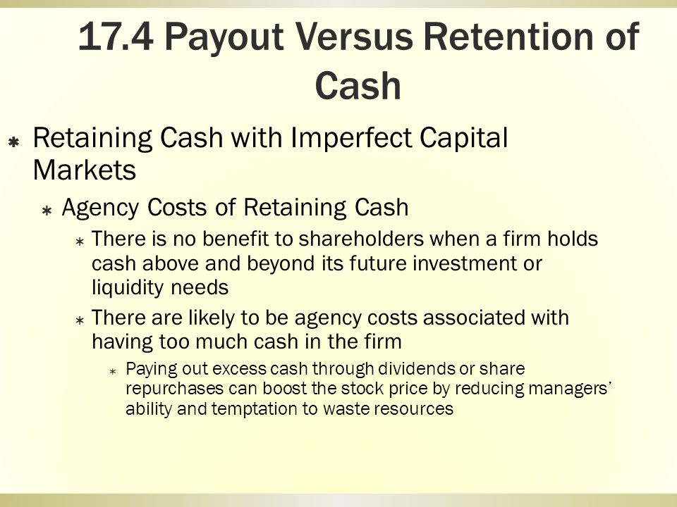 17.4 Payout Versus Retention of Cash